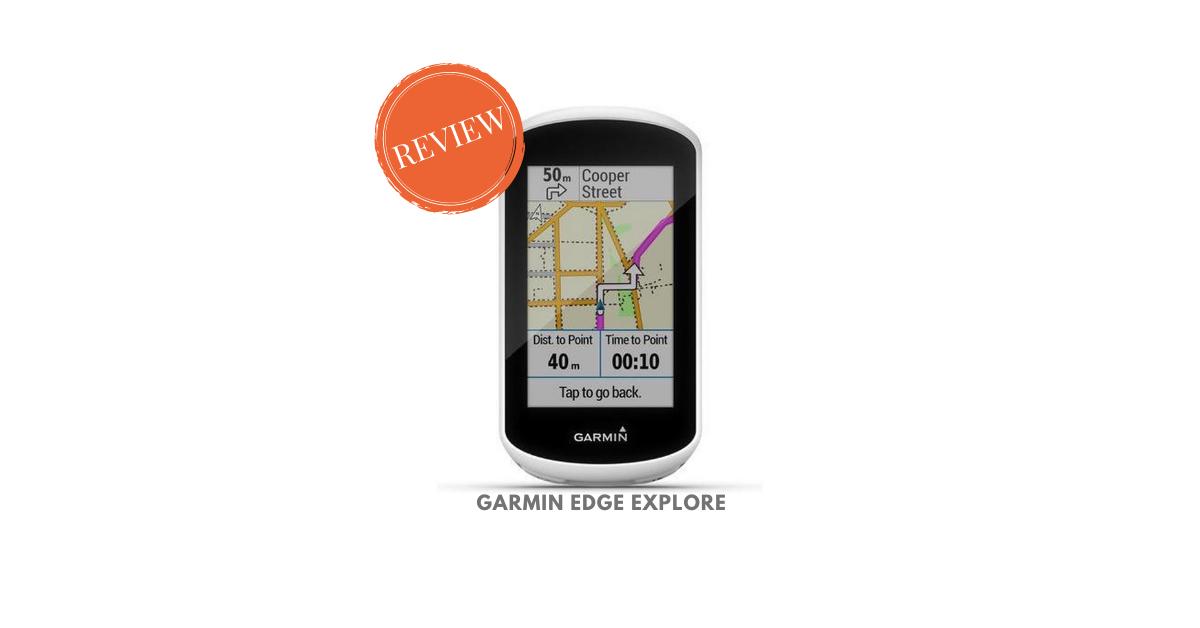Garmin Edge Explore Review