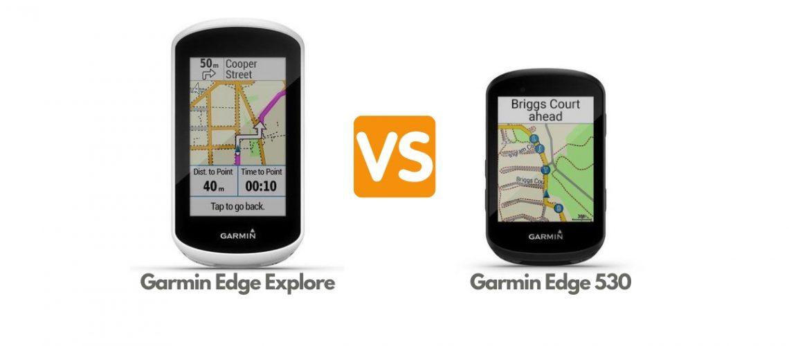 Garmin Edge Explore vs Garmin Edge 530
